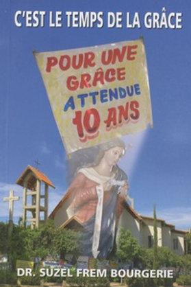 C'EST LE TEMPS DE LA GRACE - DR Suzel Frem Bourgerie