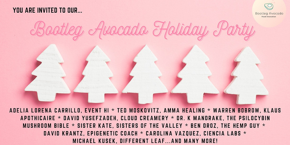 Bootleg Avocado Presents...Our First Annual Holiday Party