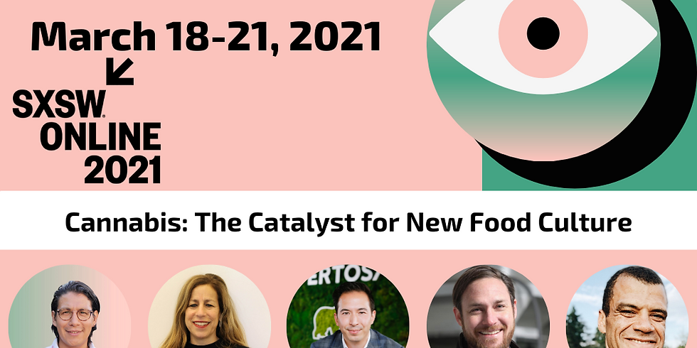 SXSW - Cannabis: The Catalyst For New Food Culture