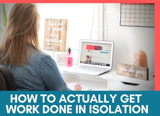 Productivity Tips for Working in Self-Isolation