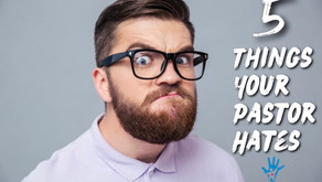 5 Things Your Pastor Hates