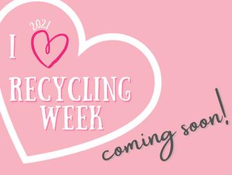 I Heart Recycling Week (2021)