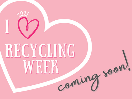I Heart Recycling Week (2021)