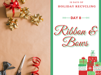 Day 8 - 12 Days of Holiday Recycling (2020)