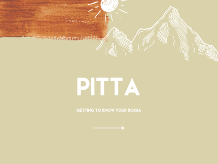 Pitta: Getting to Know Your Dosha