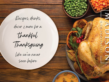 Recipes, Drinks, Decor & More for Thanksgiving (Madison & Co. Properties)