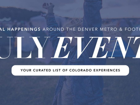 Local Happenings Around the Denver Metro - July (Madison & Co.)