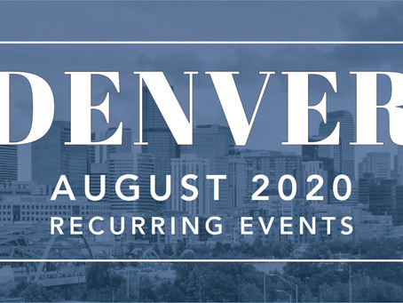Denver Recurring August Events 2020 - Madison & Company Properties