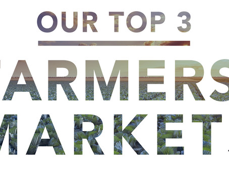 Our Top 3 Farmers' Markets