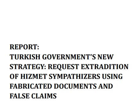 REPORT: TURKISHGOVERNMENT'SNEW STRATEGY:REQUESTEXTRADITION OF HIZMETSYMPATHIZERS USING
