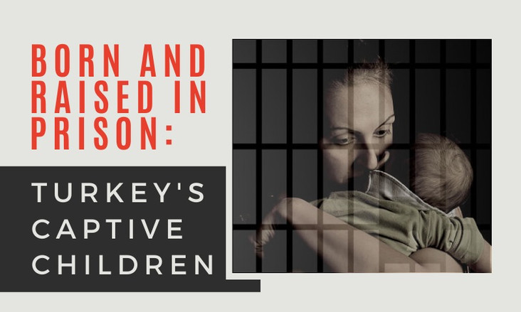 BORN AND RAISED IN PRISON: TURKEY'S CAPTIVE CHILDREN