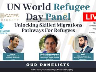 """UN World Refugee Day Panel: Unlocking Skilled Migration Pathways for Refugees"" on Friday,29/07/2021"
