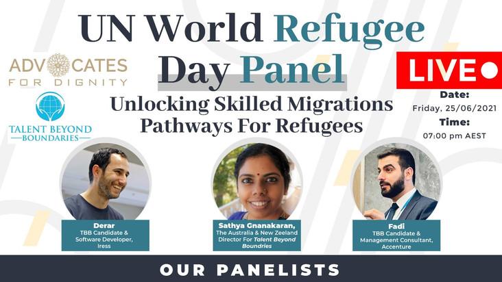 """UN World Refugee Day Panel: Unlocking Skilled Migration Pathways for Refugees"" on Friday,25/6/2021"