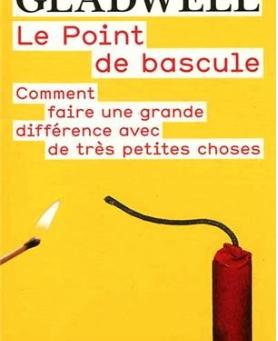 LE POINT DE BASCULE de Malcom Gladwell