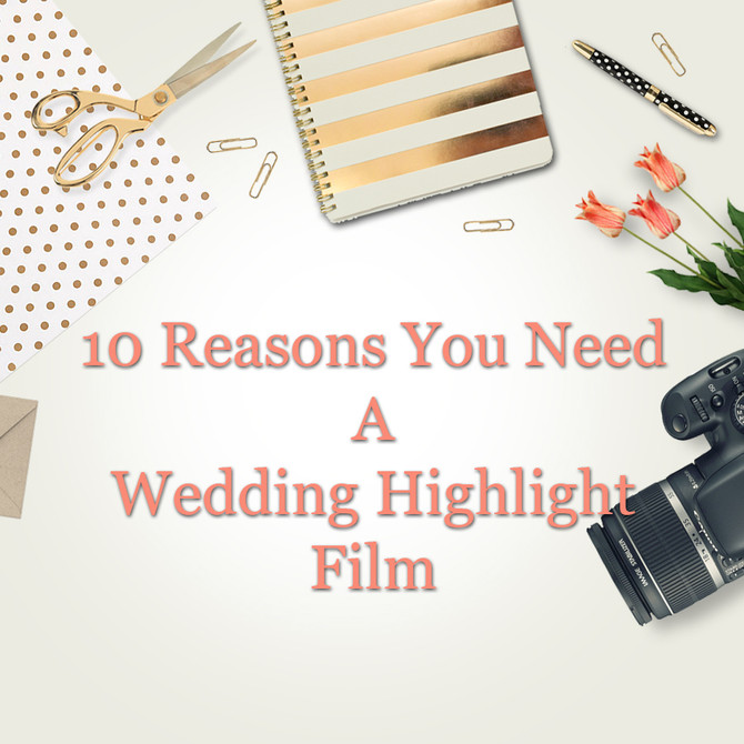 10 Reason Why You Need A Wedding Highlight Film