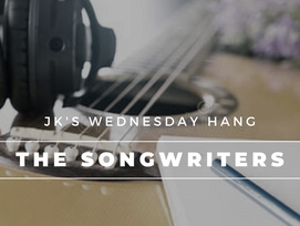 JK's Hang featuring the Songwriters
