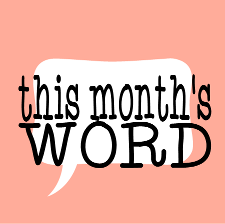 this month's word