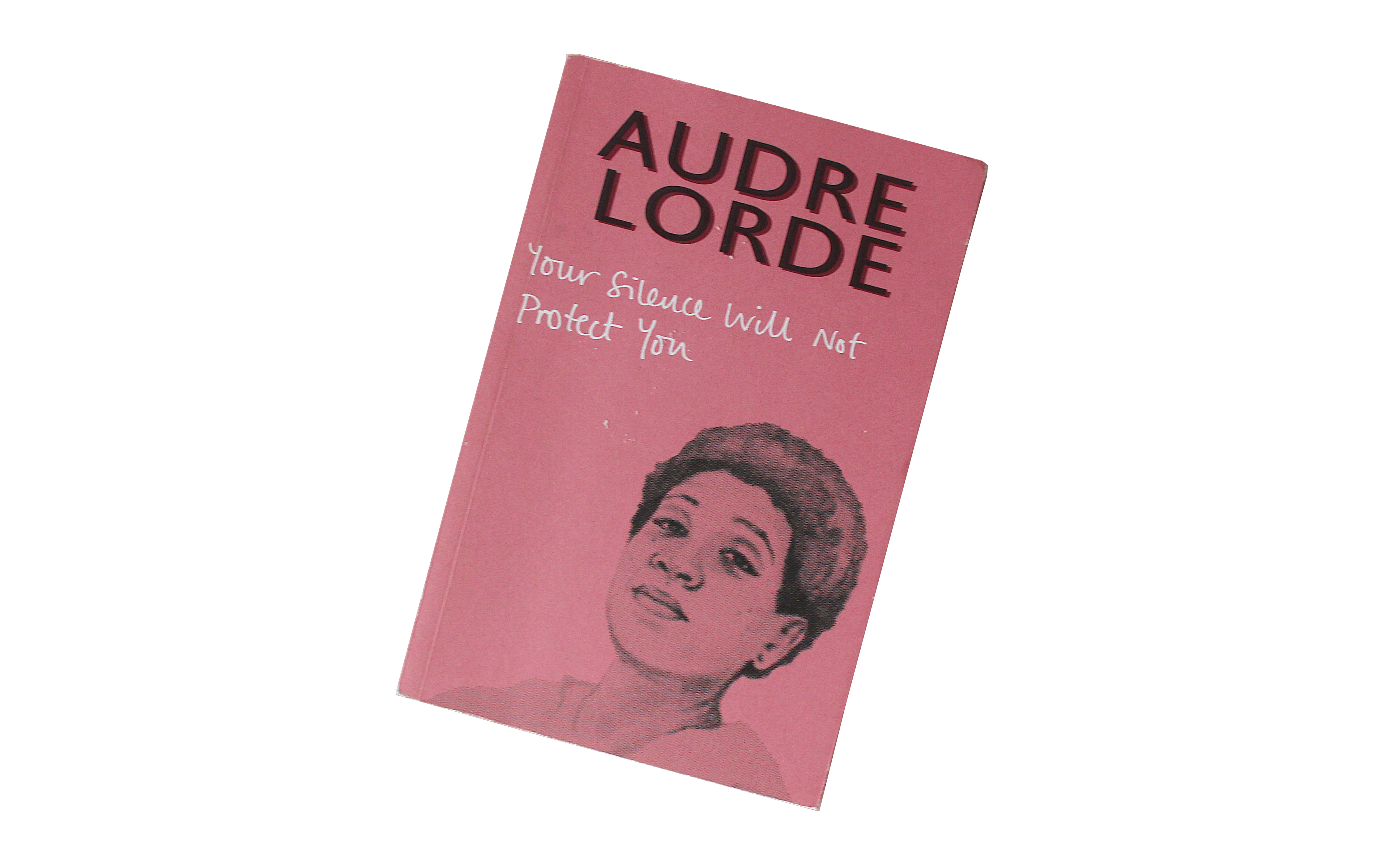 Your silence will not protect you, Audre Lorde