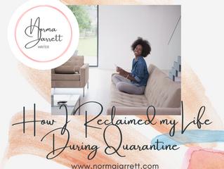 How I Reclaimed My Life During Quarantine