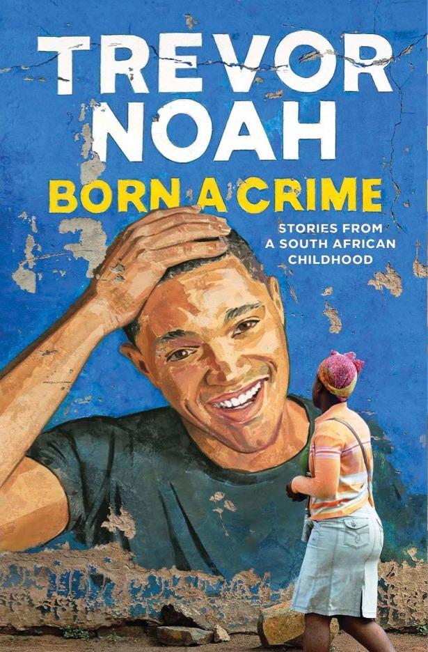 """""""Born a Crime,"""" Trevor Noah"""