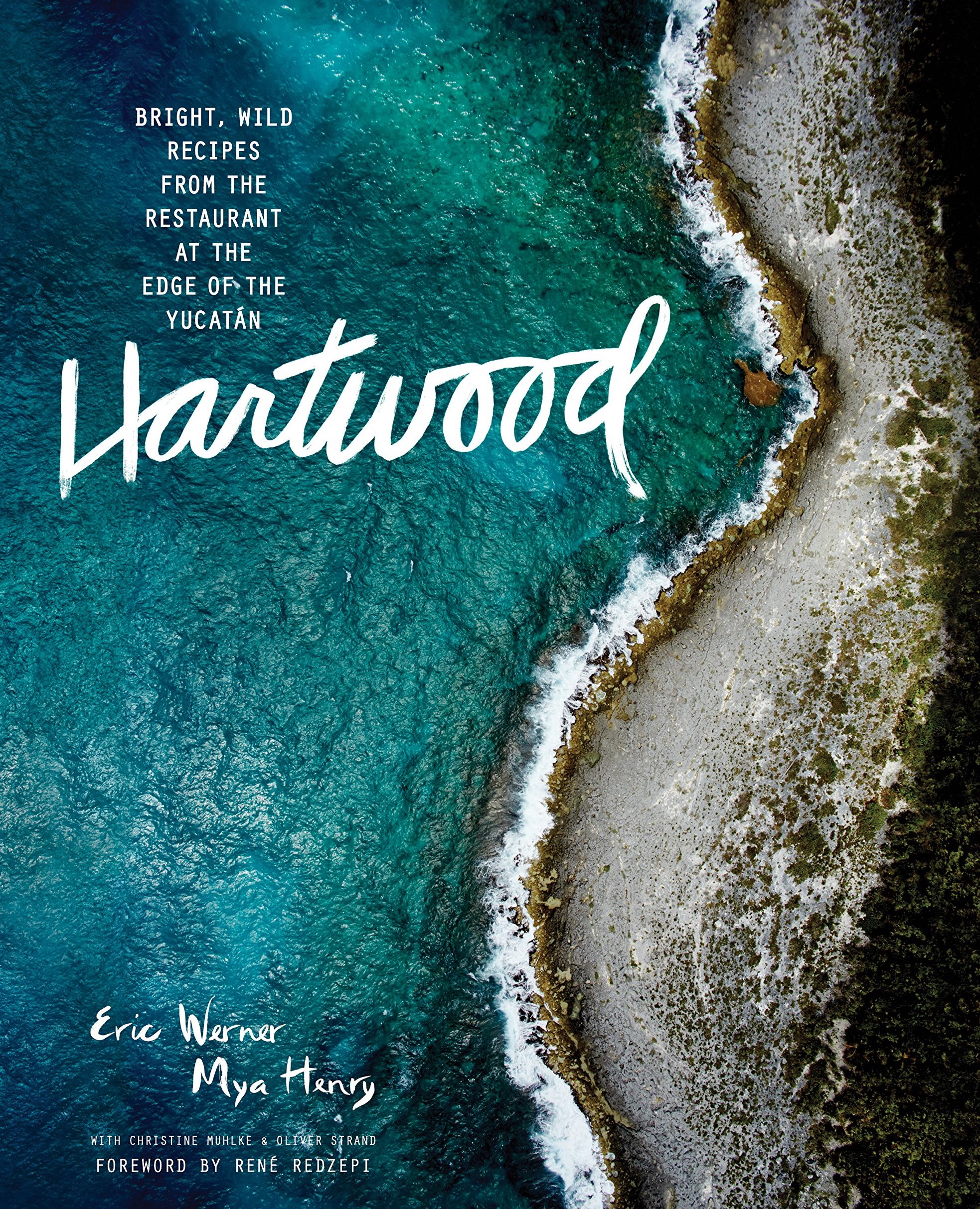 Hartwood: Wild Flavors from the Edge of the Yucatan