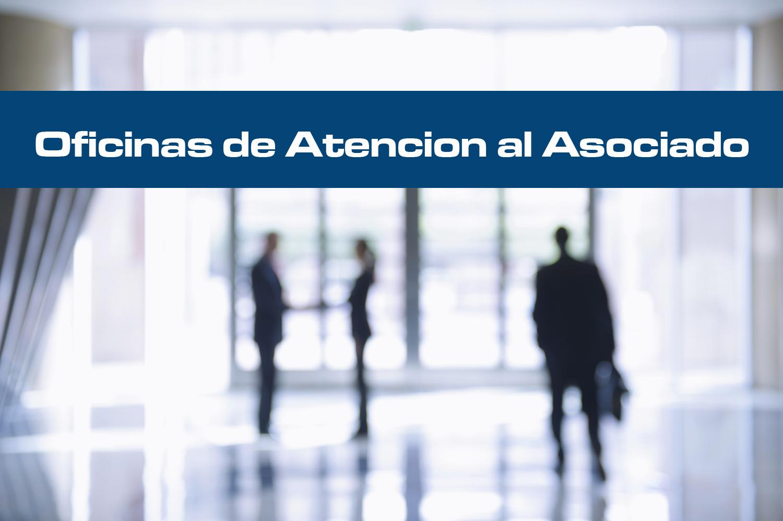Oficinas de Atencion al Asociado