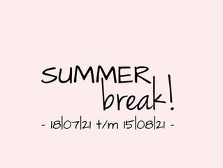 ***SUMMER BREAK***