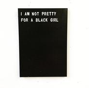 I am not pretty for a black girl.jpg