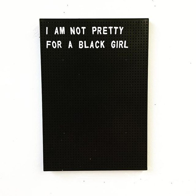 I am not pretty for a black girl.jpg
