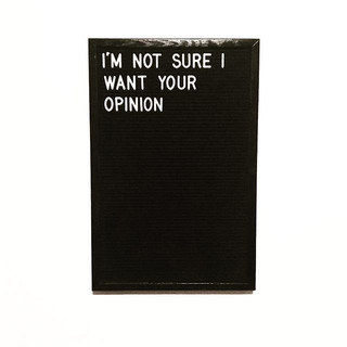 I_m not sure I want your opinion.jpg
