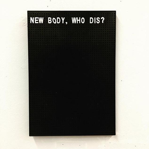 new body, who dis.jpg