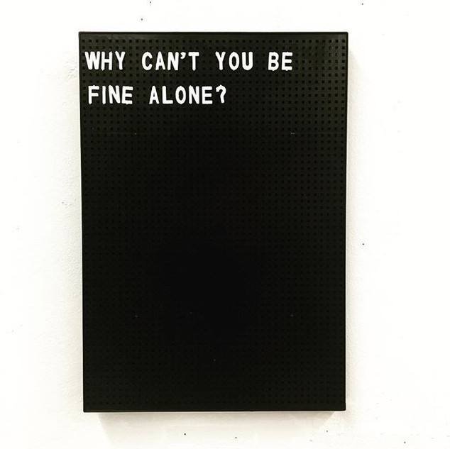 why cant you be fine alone.jpg