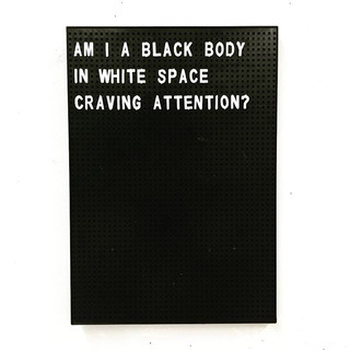 am i a black body in a white space craving attention.jpg