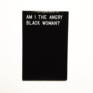 Am i the angry black women.jpg