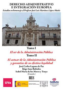Derecho Administrativo e Integración Europea. Estudios en homenaje al Profesor José Luis Martínez Ló