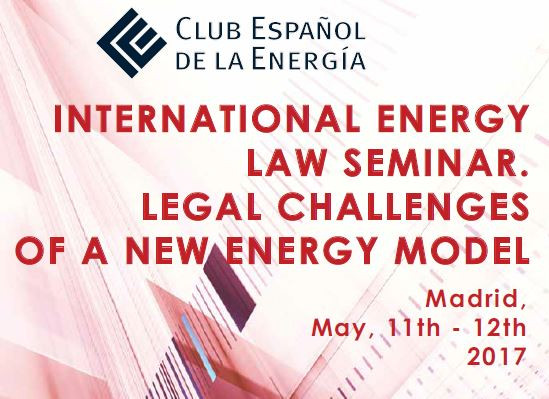 International energy law seminar. Legal challenges of a new energy model. Club Español de la Energía