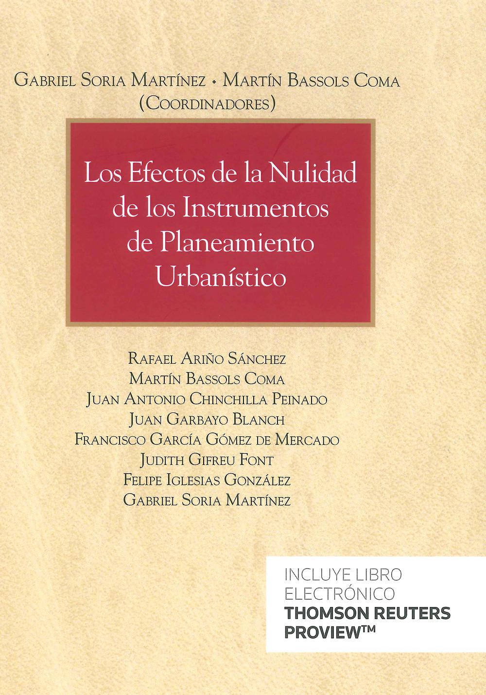 Los efectos de la nulidad de los instrumentos de Planeamiento Urbanistico. Ed. Aranzadi