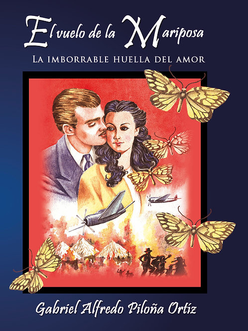 "El Vuelo de la Mariposa ""La imborrable huella del Amor"""