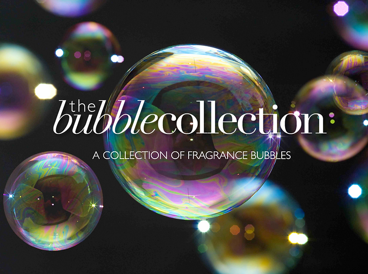 The Bubble Collection -  a collection of fragrance bubbles brought to you by taste-makers Michael Perris and Gregory Cole