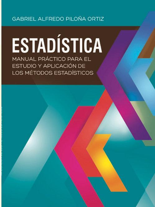 Estadística /// Manual práctico para el estudio y aplicación de los métodos