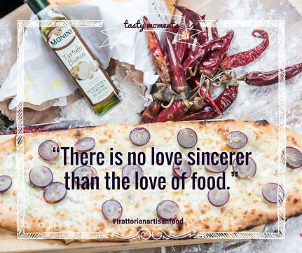 THERE IN NO LOVE SINCERER THAN THE LOVE OF FOOD