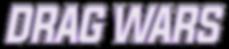 20 - Drag Wars Title 01.png
