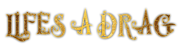 19 - Lifes A Drag (Gold).png