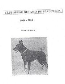 1934-2004 Club Suisse des Amis du Beauce