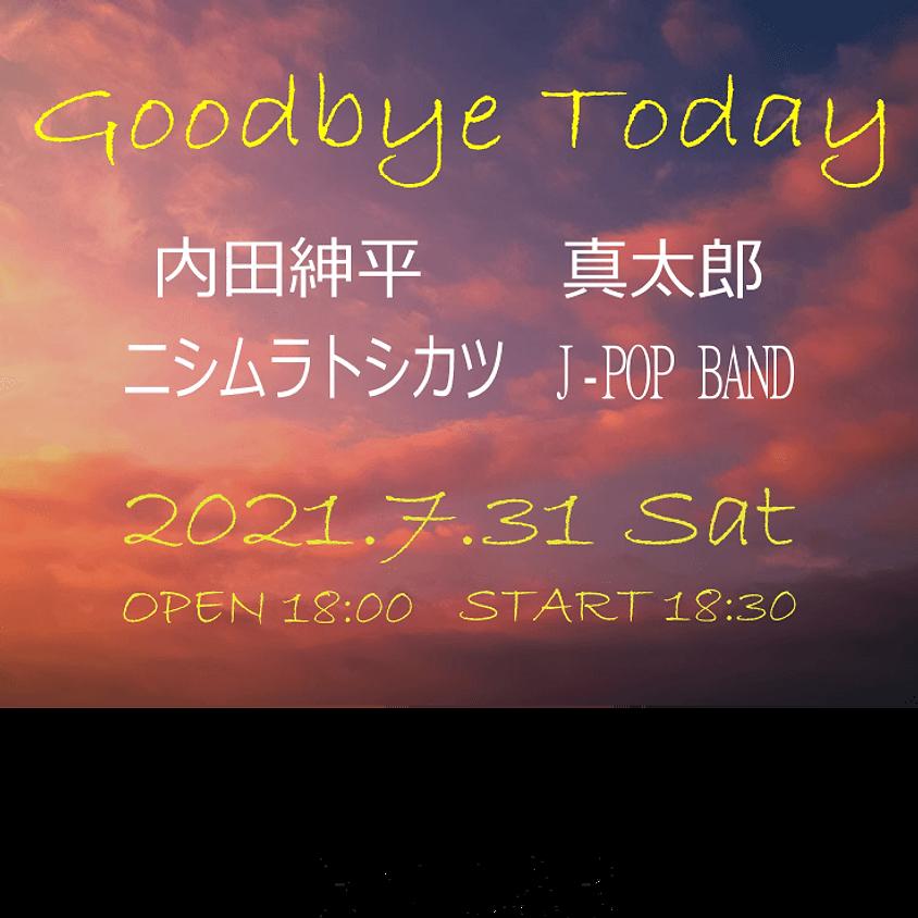 2021.7.31 Goodbye today