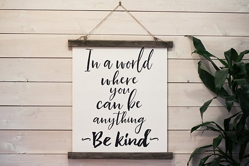 Canvas:  Be Kind (Frame is attached)
