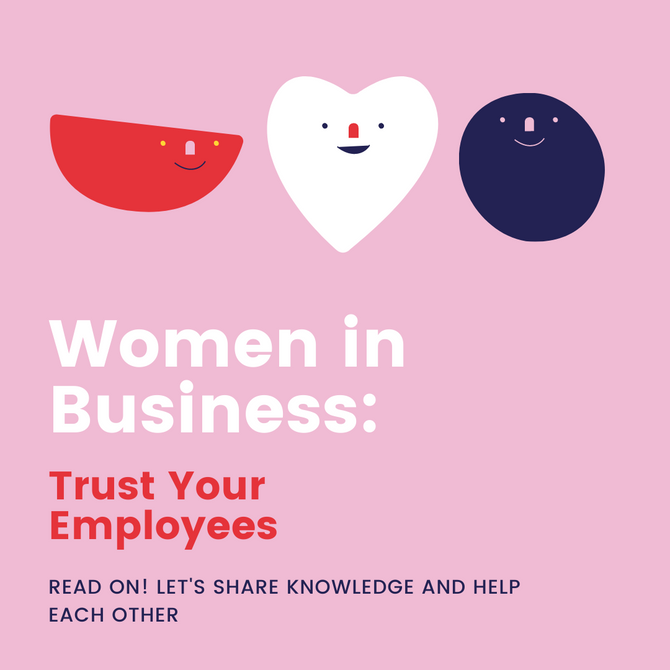 Women in Business: Trust Your Employees