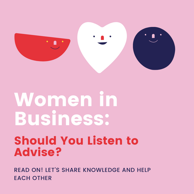 Women in Business: Should You Listen to Advise?