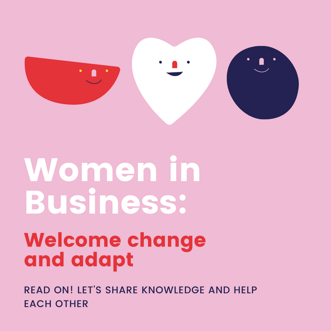 Women In Business: Welcome Change & Adapt
