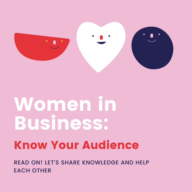 Women in Business: Know Your Audience